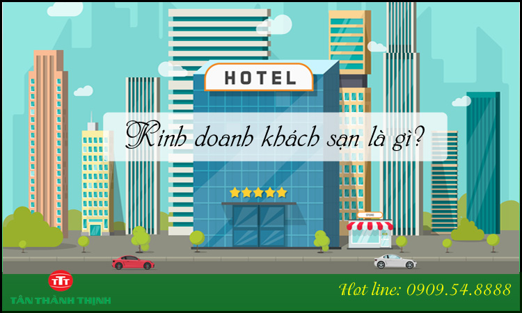 Kinh doanh khách sạn là gì?